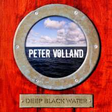 Peter Volland: Deep Black Water, CD