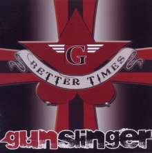 Gunslinger: Better Times, CD
