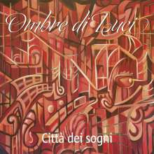 Ombre Di Luci: Città Dei Sogni, CD