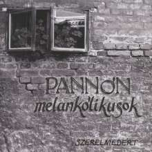 Pannón Melankólikusok: Szerelmedért, CD