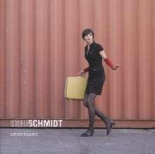 Erna Schmidt: Unverblümt, CD