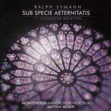 """Ralph Symann (geb. 1974): 11 Lateinische Motetten """"Sub specie aeternitatis"""", CD"""