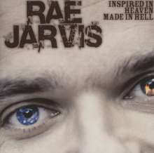 Rae Jarvis: Inspired In Heaven, Made In Hell, CD