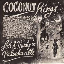 """Coconut Kings: Lost & Thirsty In Palookaville (Limited Numbered Edition), Single 7"""""""