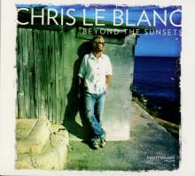 Chris Le Blanc: Beyond The Sunsets, CD