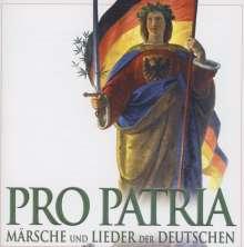 Pro Patria - Märsche und Lieder der Deutschen, CD