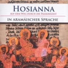 Hosianna - Auf dem Weg durch die Passionszeit (Gesänge in aramäischer Sprache), CD