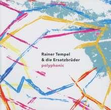 Rainer Tempel (geb. 1971): Polyphonic, CD