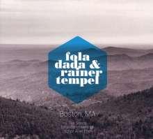 Fola Dada & Rainer Tempel: Boston, MA, CD