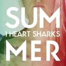 I Heart Sharks: Summer, CD