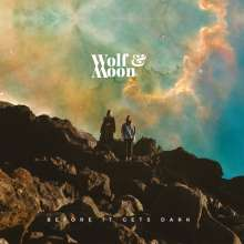 Wolf & Moon: Before It Gets Dark, LP