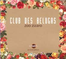 Club Des Belugas: Zoo Zizaro (2nd Edition), CD