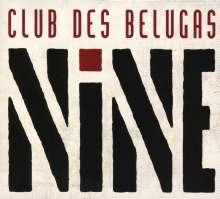 Club Des Belugas: Nine, 2 CDs