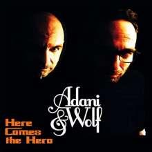 Adani & Wolf: Here Comes The Hero, CD