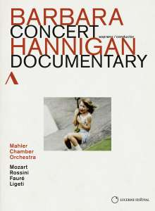 Barbara Hannigan - Concert & Documentary, DVD