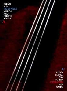 Isang Yun (1917-1995): Isang Yun - Beetween North And South Korea (Dokumentation), DVD