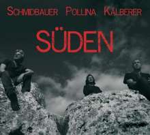 Werner Schmidbauer, Pippo Pollina & Martin Kälberer: Süden, CD
