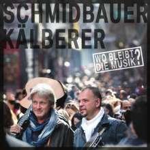 Schmidbauer & Kälberer: Wo bleibt die Musik?, CD