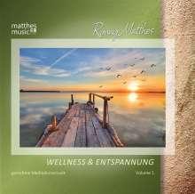 Ronny Matthes: Wellness & Entspannung Vol. 1 - Gemafreie Meditationsmusik & Christliche Entspannungsmusik, CD