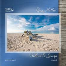 Ronny Matthes: Chillout & Lounge (Vol. 1) - Gemafreie Chill Out Musik (Piano Lounge, Barjazz & Hintergrundmusik), CD