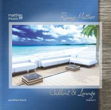 Ronny Matthes: Chillout & Lounge (Vol.2) - Gemafreie Lounge und Barmusik, CD