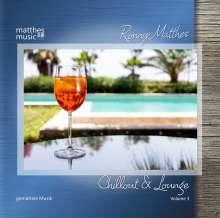 Ronny Matthes: Chillout & Lounge Vol. 3 - Gemafreie Musik für Bars, Hotels und zur Videovertonung (Jazz, Chillout, Ambient & Piano Lounge), CD