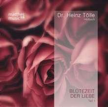 Dr. Heinz Tölle: Blütezeit der Liebe - Gedichte von Heinz Tölle (gelesen von Sabine Murza mit der Klaviermusik von Pianist Ronny Matthes), CD