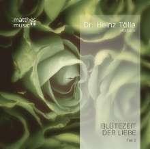 Dr. Heinz Tölle: Blütezeit der Liebe (Teil 2) - Gedichte von Heinz Tölle (gelesen von Sabine Murza mit der Klaviermusik von Pianist: Ronny Matthes), CD