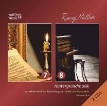 Ronny Matthes: Hintergrundmusik Vol. 7 & 8 - Gemafreie Musik zur Beschallung von Hotels und Restaurants (Klaviermusik, Barmusik & Klassik), 2 CDs