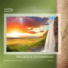 Ronny Matthes: Wellness & Entspannung Vol.5 - Gemafreie Meditations- & Entspannungsmusik (Inkl. Tiefenentspannung), CD