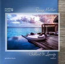Ronny Matthes: Chillout & Lounge Vol. 5 - Gemafreie Musik zur Beschallung für Hotels, Restaurants & Einzelhandelsgeschäfte (inkl. Piano Lounge, Jazz & Klaviermusik), CD
