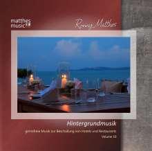 Ronny Matthes: Hintergrundmusik Vol.10 - Gemafreie Musik zur Beschallung von Hotels & Restaurants (Klaviermusik & moderne klassische Musik), CD