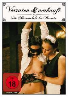 Verraten und verkauft - Die Sklavenschule der Baronin, DVD