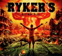 Ryker's: Never Meant To Last, CD