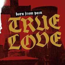 Born From Pain: True Love, CD