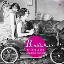 Bouillabaisse French Chansons & Cantatas, CD