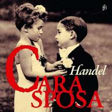 Georg Friedrich Händel (1685-1759): Cara Sposa - Mr. Handel's Delight, CD
