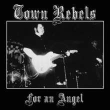 Town Rebels: For An Angel, Single 7""