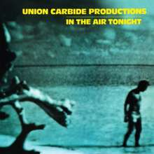 Union Carbide Productions: In The Air Tonight (180g), LP