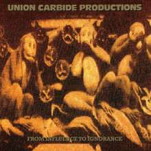 Union Carbide Productions: From Influence To Ignorance (180g), LP