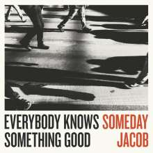 Someday Jacob: Everybody Knows Something Good, LP