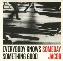 Someday Jacob: Everybody Knows Something Good, CD