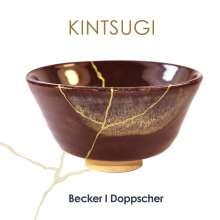 Becker | Doppscher: Kintsugi, CD