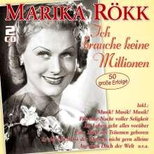 Marika Rökk: Ich brauche keine Millionen: 50 große Erfolge, 2 CDs