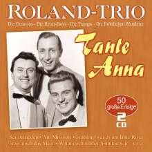 Roland-Trio: Tante Anna: 50 große Erfolge, 2 CDs