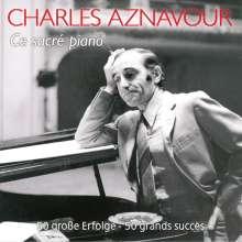 Charles Aznavour (1924-2018): Ce Sacré Piano: 50 große Erfolge, 2 CDs