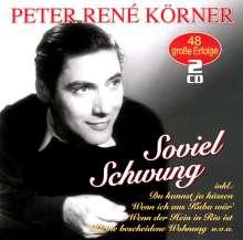 Peter René Körner: Soviel Schwung: 48 große Erfolge, 2 CDs