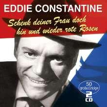Eddie Constantine: Schenk deiner Frau doch hin und wieder rote Rosen, 2 CDs