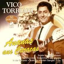 Vico Torriani: Ananas aus Caracas: 50 große Erfolge, 2 CDs