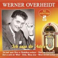 Werner Overheidt: Ich sage dir Adieu: 50 große Erfolge, 2 CDs